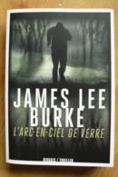 James Lee Burke - L'Arc-en-Ciel De Verre - EO - Rivages / Thriller - Rivage Noir