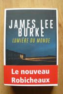 James Lee Burke - Lumière Du Monde - EO - Rivages / Thriller - Rivage Noir