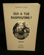 ( Russie Romanov ) QUI A TUE RASPOUTINE ? Par Marina GREY 1995 - Histoire