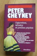 Peter Cheyney - Cigarettes, Whisky Et Petites Pépées - Omnibus 1990 - Presses De La Cité