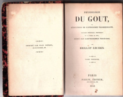 """GASTRONOMIE -  """" Physiologie Du Gout """" Par BRILLAT - SAVARIN - Tome 1 Et 2 Reunis  - 1846 . - Gastronomia"""