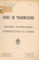 MANUEL RADIO MILITAIRE De 1952 COURS DE TRANSMISSIONS - MATÉRIEL TÉLÉPHONIQUE - CONSTRUCTION DE LIGNE - Radios