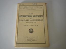 BULLETIN OFFICIEL DU MINISTÈRE DE LA GUERRE De 1956  N°440-2 LES RÉQUISITIONS MILITAIRES DES VÉHICULES AUTOMOBILES - Documentos