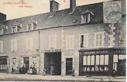 18 - CHER  - EN BERRY - LE  CHATELET  - LE CAFE NATIONAL TENU PAR ROBIN COMMERCE CHAGNON RICAPET ...POSTEE EN 1906 - Autres Communes