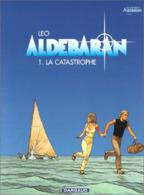 Aldébaran T 01 La Catastrophe RE BE DARGAUD 02/1999 Léo (BI2) - Aldebaran