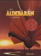 Aldébaran T 02 La Blonde RARE EO BE DARGAUD 06/1995 Léo (BI2) - Aldebaran