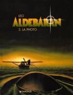 Aldébaran T 03 La Photo RARE EO BE DARGAUD 03/1996 Léo (BI2) - Aldebaran