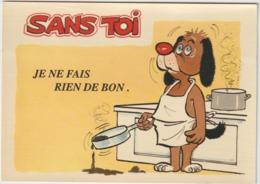 Humour :   Sans  Toi , Je  Ne  Fais    Rien De  Bon  , Cuisine ! Drole D E Cuisto ! - Humour