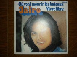 Jairo: Où Vont Mourir Les Bateaux-Vivre Libre/ 45T Garima Records ZB 8640 - Unclassified