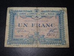 LE BILLET DE NECESSITE DE LA CHAMBRE DE COMMERCE DU MONT DE MARSAN UN FRANC (C.N) - Cámara De Comercio