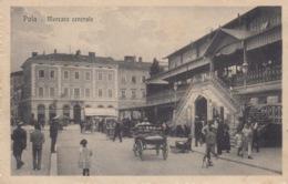 CROAZIA - POLA - MERCATO CENTRALE -  VIAGGIATA 1922 - Kroatië