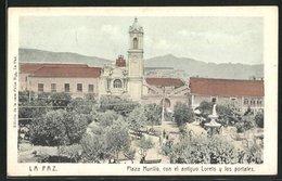 AK La Paz, Plaza Murillo Con El Antiguo Loreto Y Los Portales - Bolivien