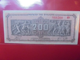 GRECE 200 DRACHME 1944 CIRCULER BELLE QUALITE - Griechenland
