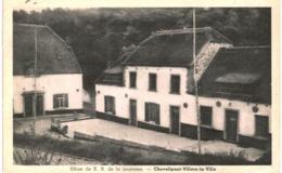 CHEVELIPONT VILLERS LA VILLE Hôme De X R De La Jeunesse. - Villers-la-Ville