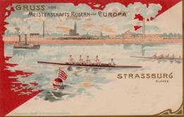 67 - STRASSBURG - STRASBOURG - Gruss Vom Meisterschafts-Rudern Von Europa - KEHL HAFEN - Avirons - Rameurs - Strasbourg