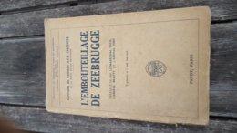 L'Embouteillage De Zeebrugge - Capitaine De Vaisseau A.F.B. Carpenter (voir Détails) - War 1914-18