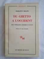 Du Ghetto à L'Occident. Deux Générations Yiddiches En France Par Charlotte Roland - Storia