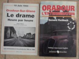 2 Livres Sur Oradour Sur Glane Le Drame Heure Par Heure L Extermination - War 1939-45