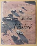 MISSION TÉNÉRÉ (ROGER FRISON-ROCHE) 1960 RAID DANS LE DÉSERT- CAMIONS BERLIET - Geographie