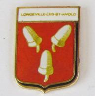 1 Pin's VILLAGES LONGEVILLE LES ST AVOLD (MOSELLE-57) - Villes