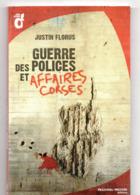 Guerre Des Police Et Affaires Corses Par FLORUS, De 2009, 132 Pages, - Corse