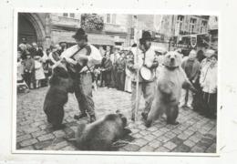 Cp, Métier, MONTREUR D'OURS ,Dimitri Dernier Montreur D'ours , De Passage à Dinan,vierge,n° 159 SUR 500 EX. - Métiers
