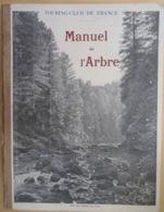 MANUEL DE L'ARBRE Pour L'enseignement Sylve-pastural Dans Les écoles- CARDOT- 1909- TOURING CLUB DE FRANCE - Wissenschaft