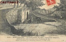 PARIS VIEUX MONTMARTRE LA FONTAINE DU BUT - Distrito: 18