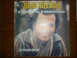 Julio Iglesias: Le Monde Est Fou, Le Monde Est Beau/ 45 T CBS 6746 - Unclassified