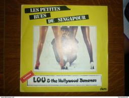 Lou & The Hollywood Bananas: Les Petites Rues De Singapour-Dans Le Regard Des Filles/ 45t WEA 761 607 - Unclassified