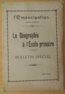 LA GEOGRAPHIE À L'ÉCOLE PRIMAIRE- AIDE À LA CLASSE PAR LE SYNDICAT DRÔME-ARDÈCHE L'ÉMANCIPATION (JUIN 1932) - Geographie