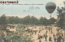 PARIS MONTGOLFIERE A LA PORTE MAILLOT ENTREE DU BOIS DE BOULOGNE BALLON AVIATION 1900 - Distrito: 16