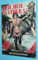 Ancienne BD Poche Adulte Fantastico-érotique Heil Heil Panthera N° 1 1978 - Small Size
