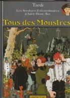 TARDI  Tous Des Monstres  ! Adele Blanc-sec  édit : 1994  (TTB état 400  Gr) - Tardi