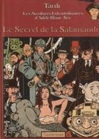 TARDI   Le Secret De La Salamandre  Adele Blanc-sec  édit : 1983  (TTB état 400  Gr) - Tardi