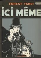 TARDI   FOREST   Ici Meme   édit : 1979 (TTB état 1000  Gr) - Tardi
