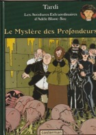 TARDI   Le Mystere Des Profondeurs  Adele Blanc-sec  édit : 1988  (TB état 400  Gr) - Tardi