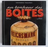 LIVRE LIVRE AU BONHEUR DES BOITES 2004 - éd Ouest France - Yvette Dardenne - Boxes