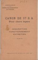 Livret - Notice : Artillerie : CANON De 37 S. A. Pour Chars Légers - Description Fonctionnement Entretien - Documents