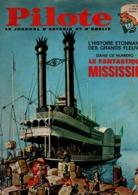 Pilote N°338 Le Fantastique Mississipi - Le Démon Des Caraibes - Pilotorama : Le Delta Du Mississipi De 1966 - Pilote