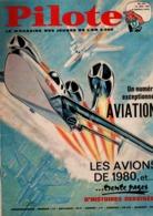 Pilote N°294 Numéro Exceptionnel Aviation - Les Avions De 1980 - Devenez Pilote De Mystère IV De 1965 - Pilote