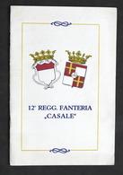 Militaria - Storia 12° Reggimento Fanteria Casale Dal 1593 Al 1931 - 1^ Ed. 1931 - Documents