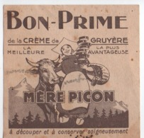 Bon Prime/Crème De Gruyère/Mère PICON/La Meilleure/la Plus Avantageuse/Hte Savoie/St Félix /Vers 1930-1950    VPN243 - Altri