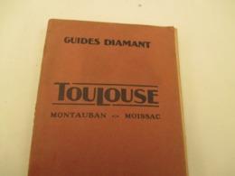 GUIDES DIAMANT - TOULOUSE - Format 10 X 16  - 1922 -  179 Pages  Tb Etat - Geographie