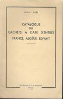 CATALOGUE DES CACHETS A DATE D'ENTREE FRANCE ALGERIE LEVANT Noel 1957 - Oblitérations