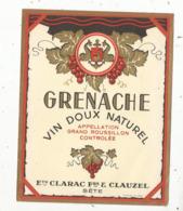 étiquette , VIN DOUX NATUREL ,GRENACHE , Ets Clarac Frères & Clauzel,SETE ,hérault - Languedoc-Roussillon