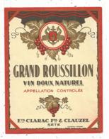 étiquette , Grand ROUSSILLON ,vin Doux Naturel ,ets CLARAC Frs & Clauzel ,SETE - Languedoc-Roussillon