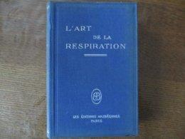 L'ART DE LA RESPIRATION D'APRES LE Dr HANISH ADAPTATION PAR GERMAINE ET CARLOS BUNGE 1935 EDITIONS MAZDEENNES 618 PAGES - Sciences
