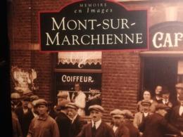 Mont - Sur - Marchienne Livre Photographie Photo  Carte Postale Documents  Régionalisme Belgique Hainaut Charleroi - Charleroi