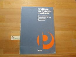 Pratique Du Français Moderne; Teil: Grammatisches Übungsbuch Für Die Gymnasiale Oberstufe. - Books, Magazines, Comics